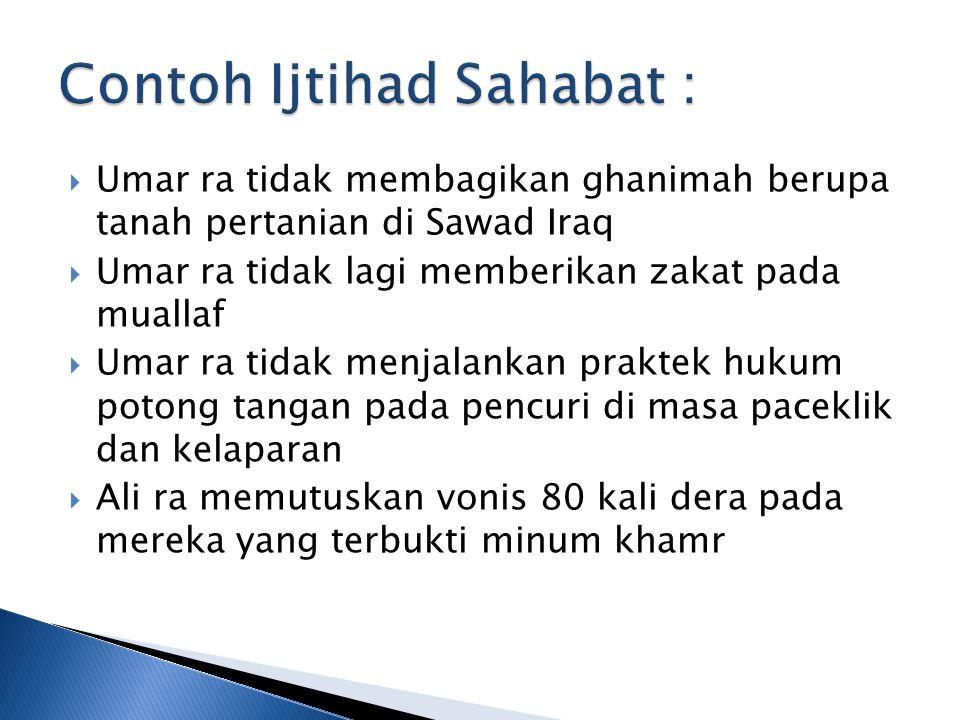 Contoh Ijtihad Sahabat :