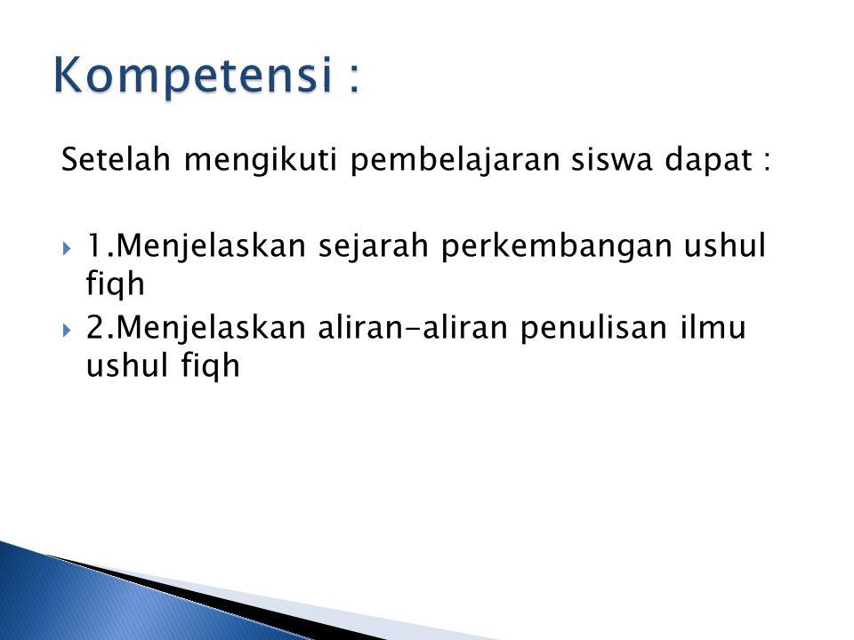 Kompetensi : Setelah mengikuti pembelajaran siswa dapat :