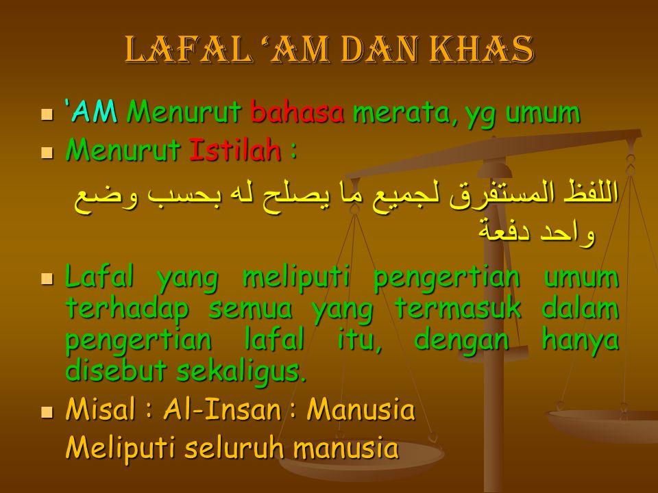 LAFAL 'AM dan khas اللفظ المستفرق لجميع ما يصلح له بحسب وضع واحد دفعة