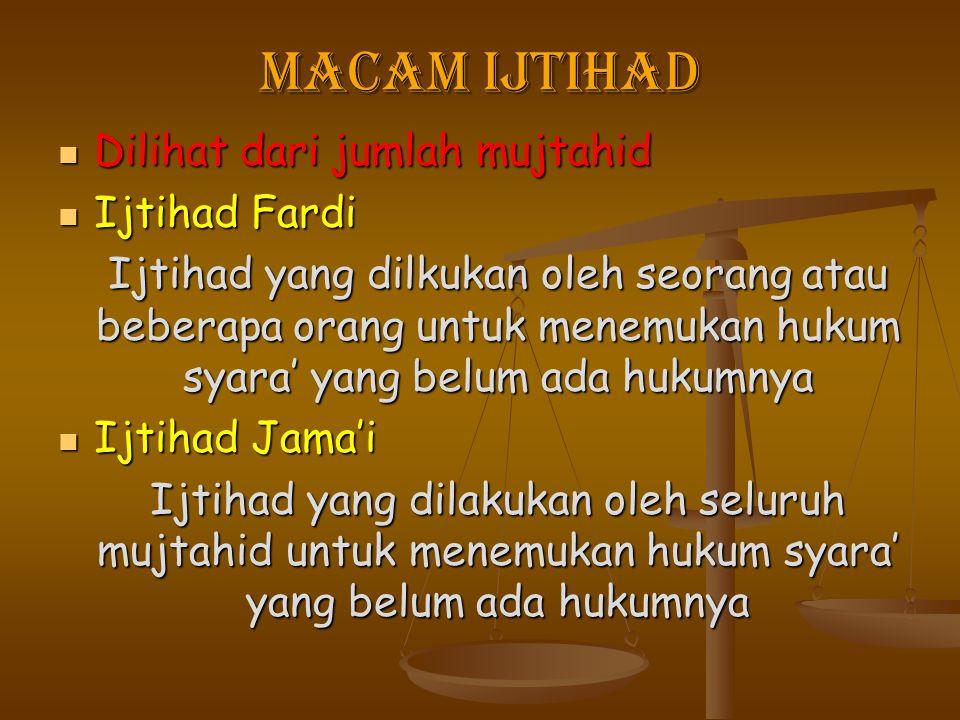 macam ijtihad Dilihat dari jumlah mujtahid Ijtihad Fardi