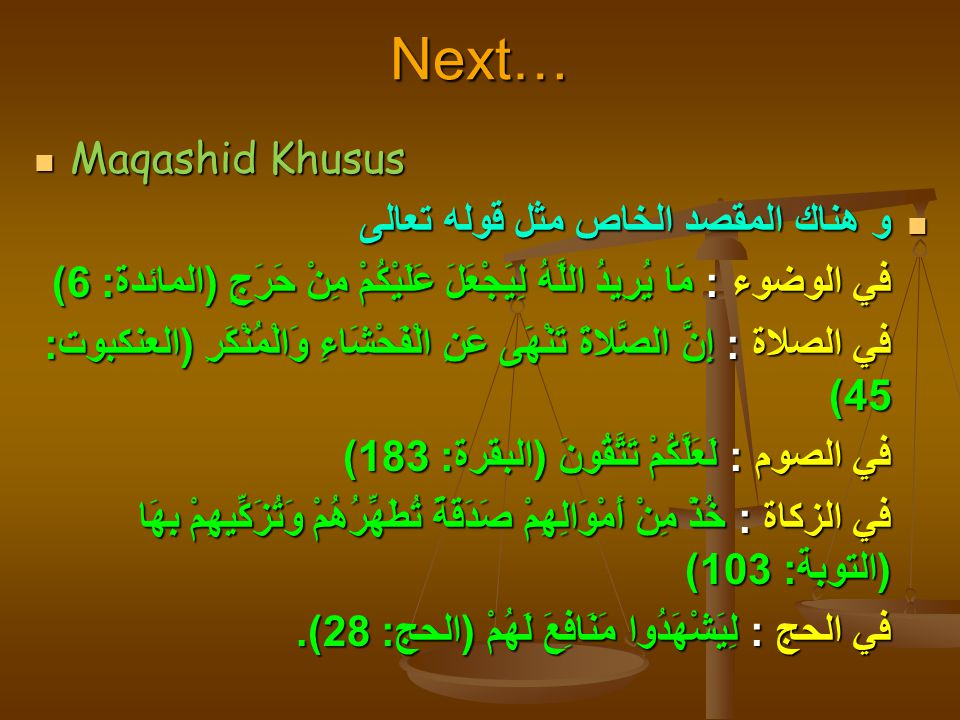 Next… Maqashid Khusus و هناك المقصد الخاص مثل قوله تعالى