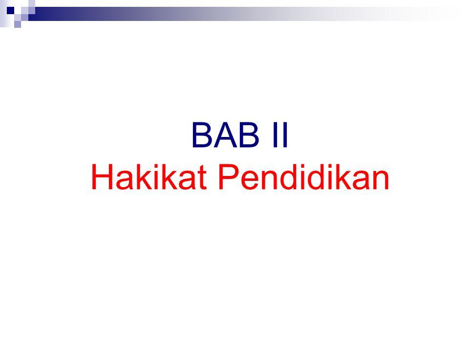 BAB II Hakikat Pendidikan