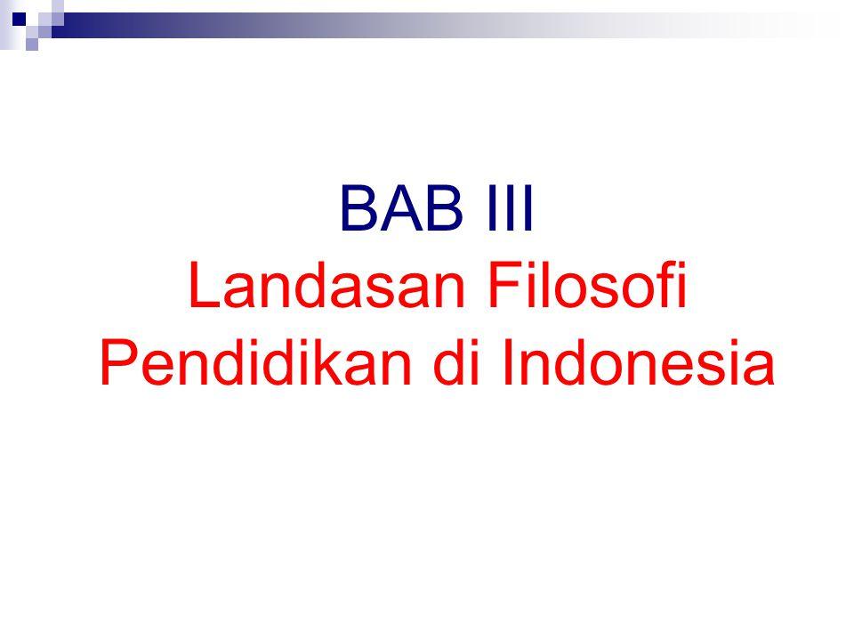 BAB III Landasan Filosofi Pendidikan di Indonesia