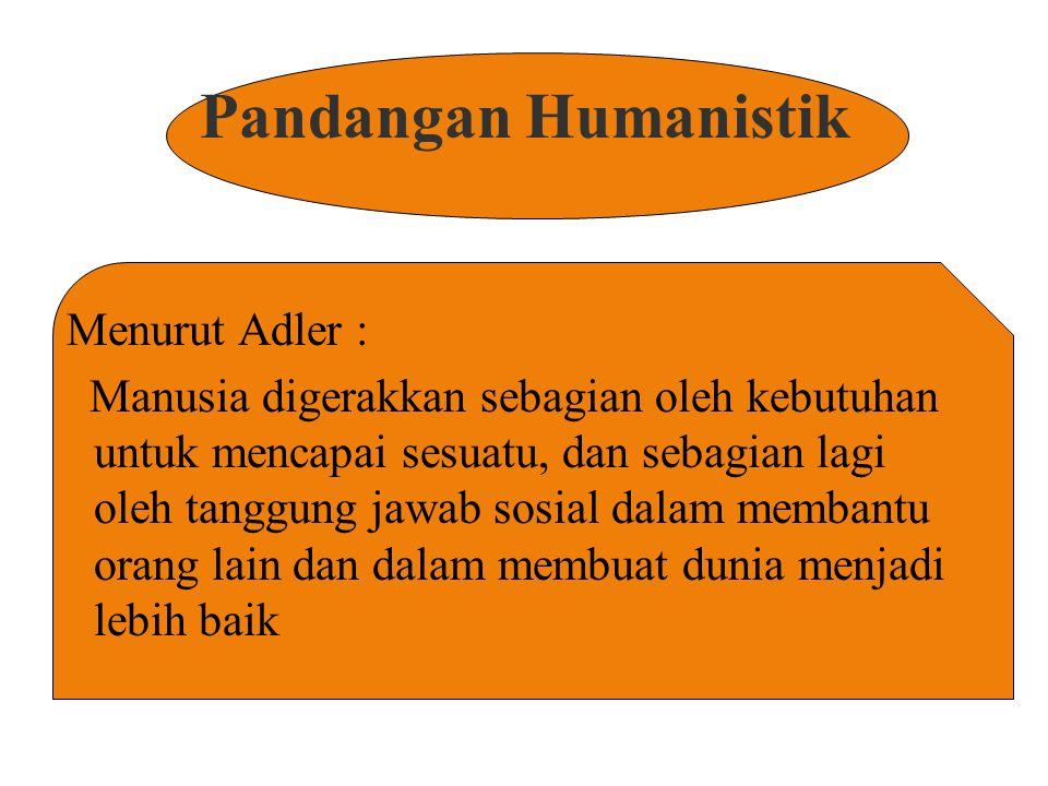 Pandangan Humanistik Menurut Adler :