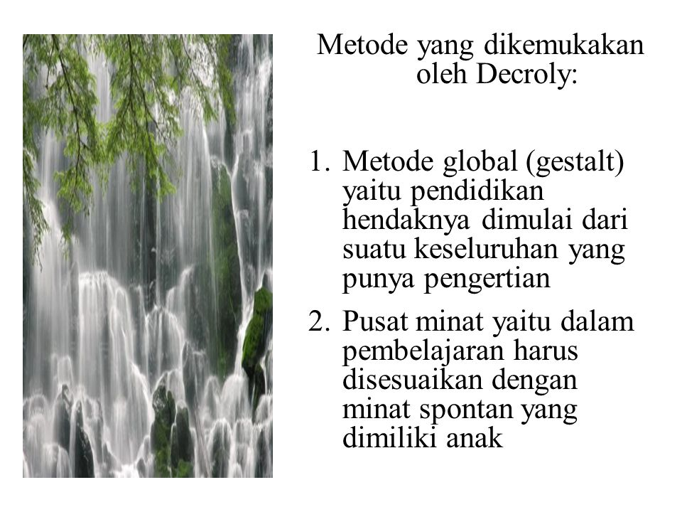 Metode yang dikemukakan oleh Decroly: