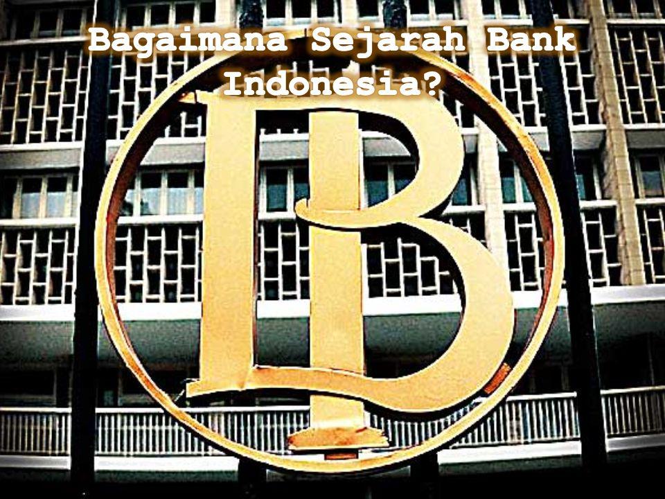 Bagaimana Sejarah Bank Indonesia