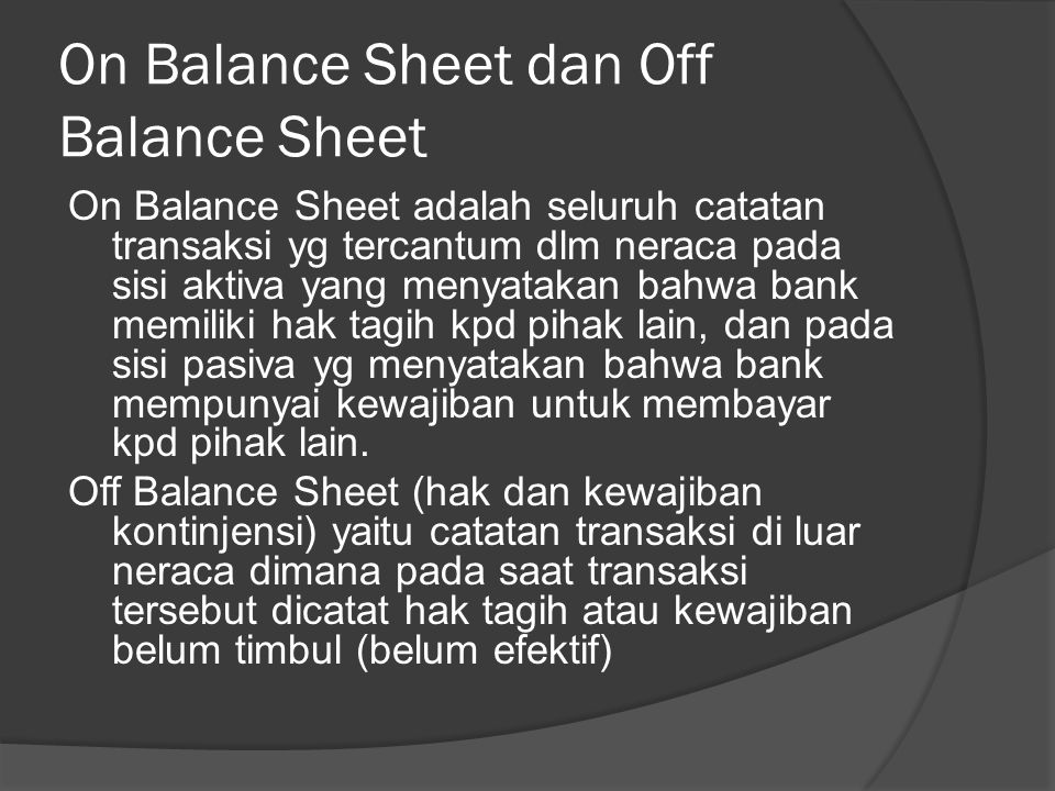 On Balance Sheet dan Off Balance Sheet