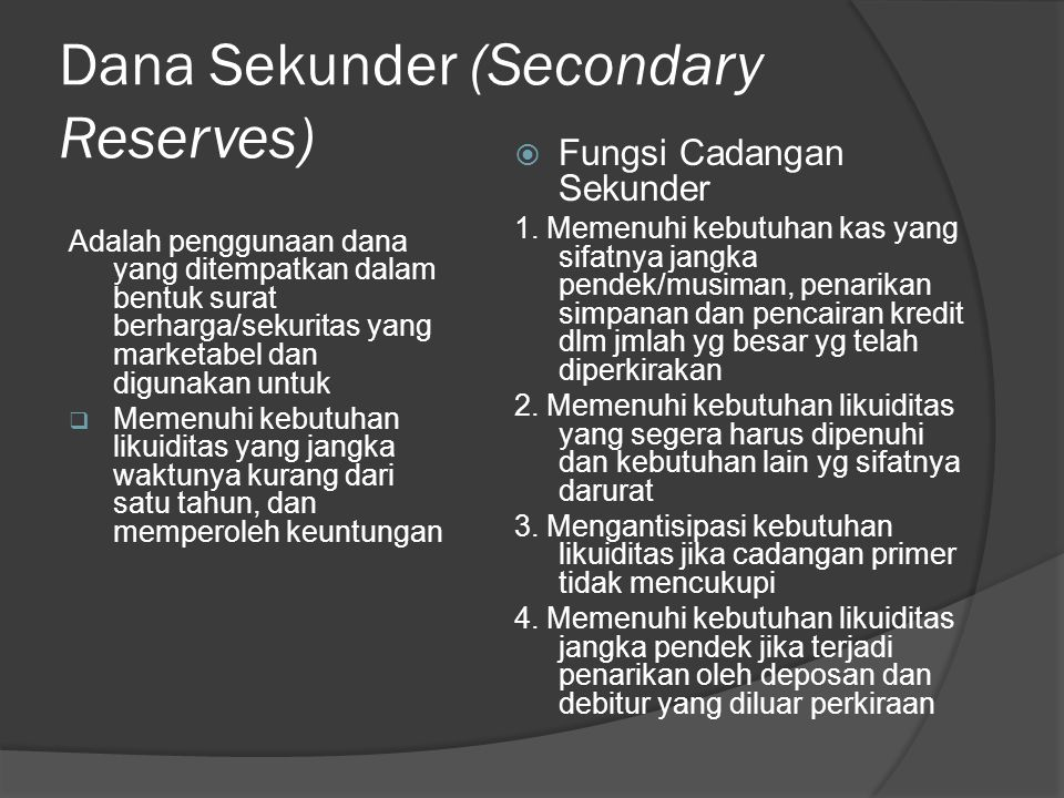 Dana Sekunder (Secondary Reserves)