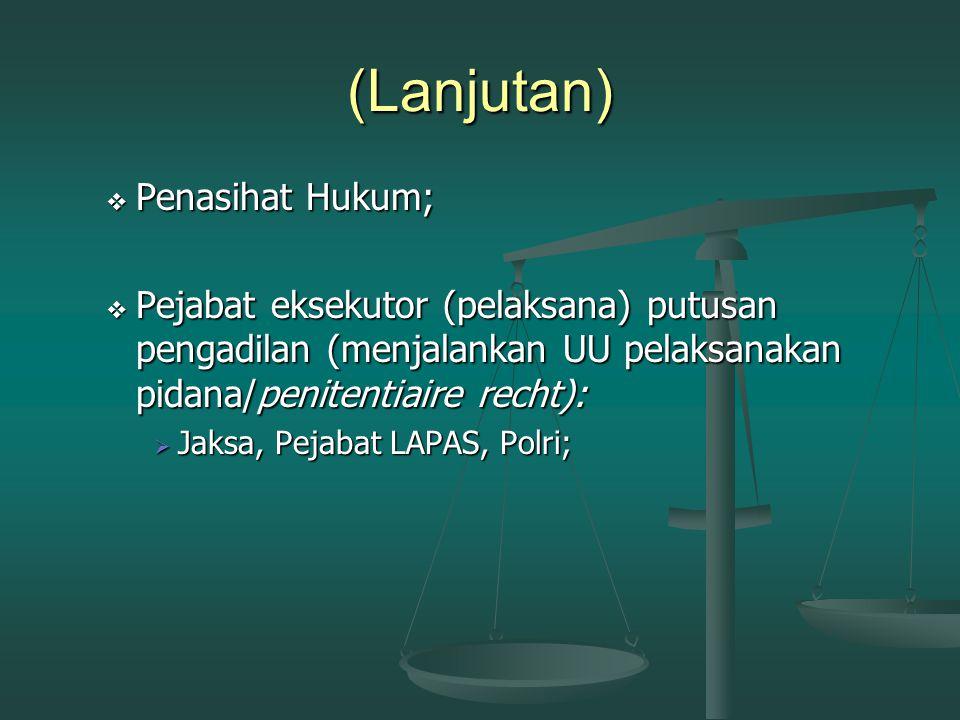 (Lanjutan) Penasihat Hukum;