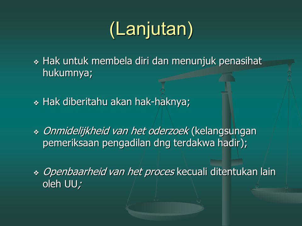 (Lanjutan) Hak untuk membela diri dan menunjuk penasihat hukumnya;