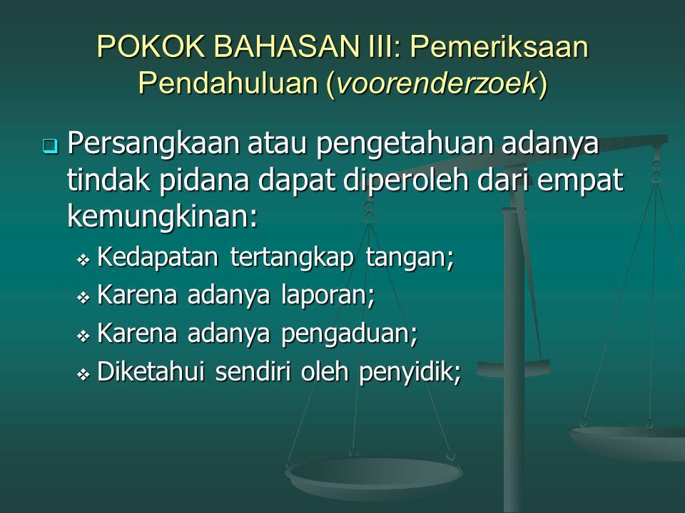 POKOK BAHASAN III: Pemeriksaan Pendahuluan (voorenderzoek)
