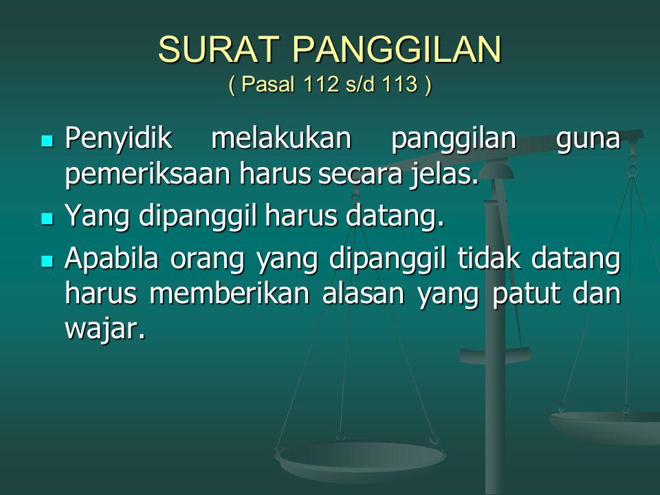 SURAT PANGGILAN ( Pasal 112 s/d 113 )
