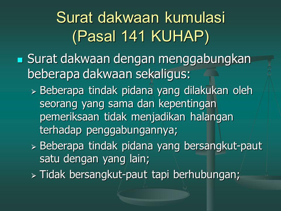 Surat dakwaan kumulasi (Pasal 141 KUHAP)