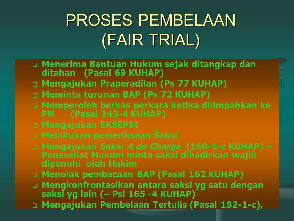 PROSES PEMBELAAN (FAIR TRIAL)