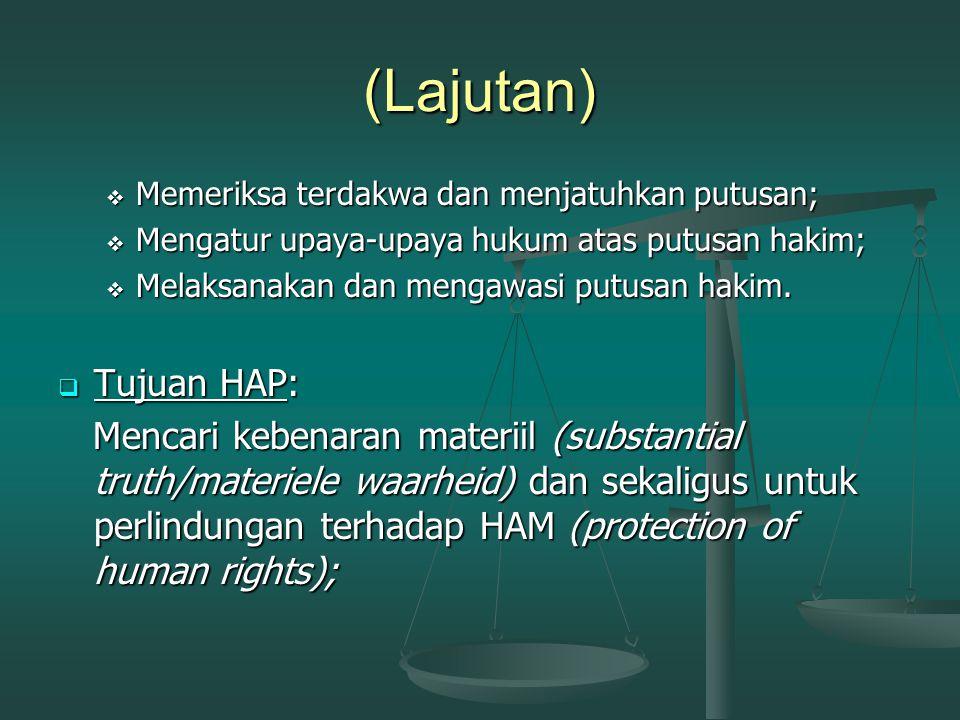 (Lajutan) Memeriksa terdakwa dan menjatuhkan putusan; Mengatur upaya-upaya hukum atas putusan hakim;