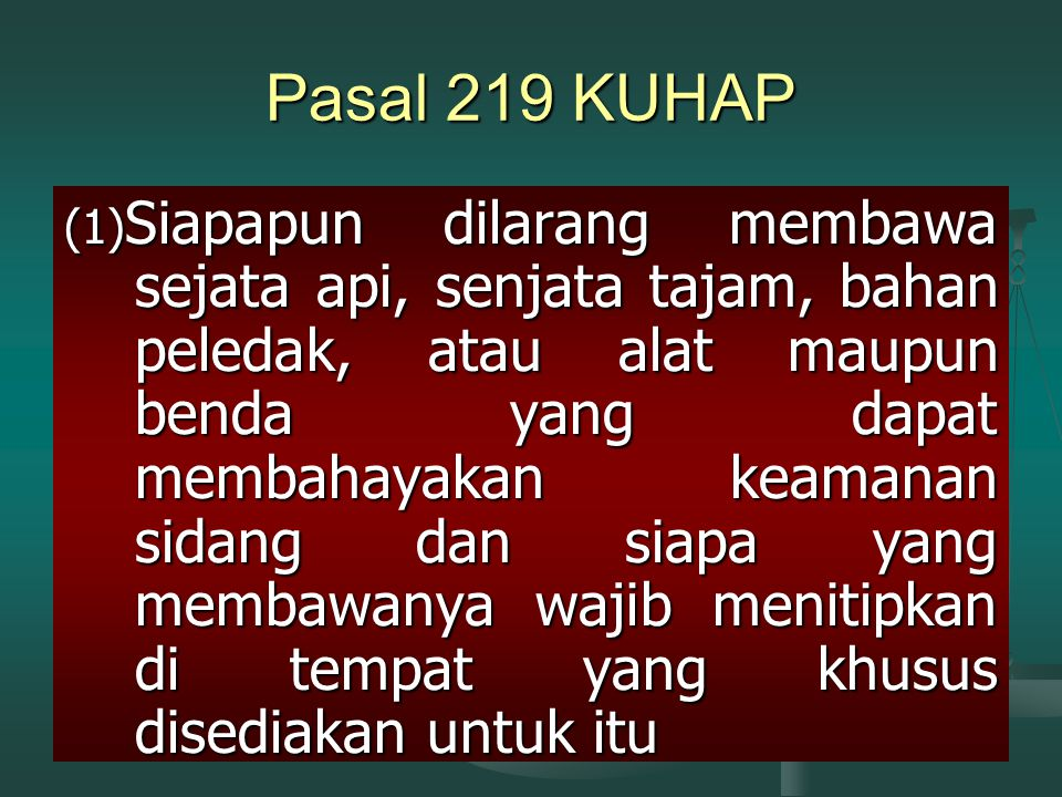 Pasal 219 KUHAP