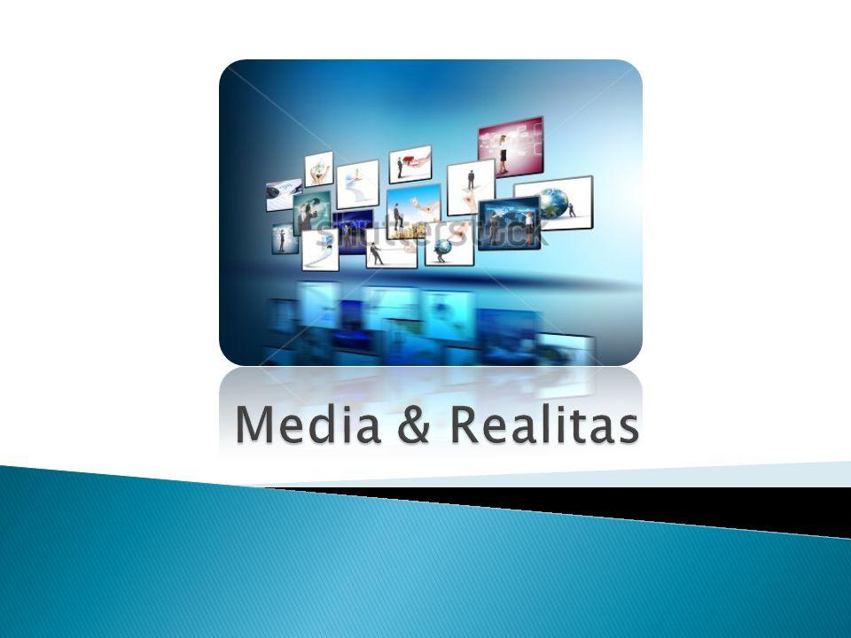 Media & Realitas