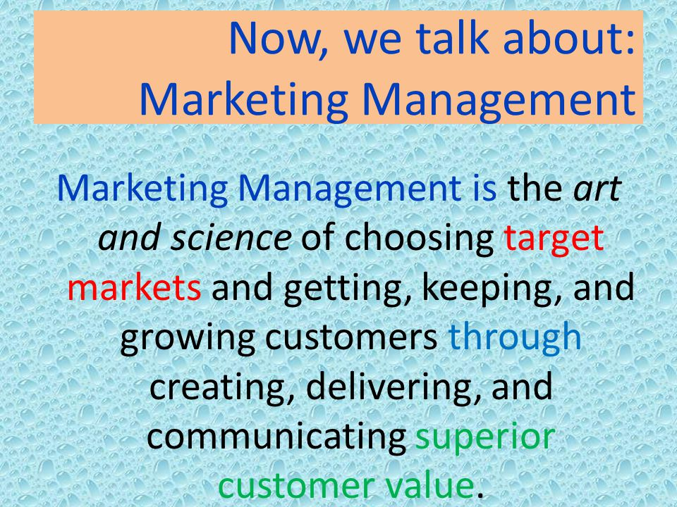 Now, we talk about: Marketing Management