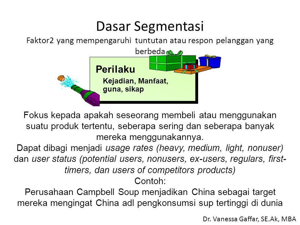 Dasar Segmentasi Faktor2 yang mempengaruhi tuntutan atau respon pelanggan yang berbeda