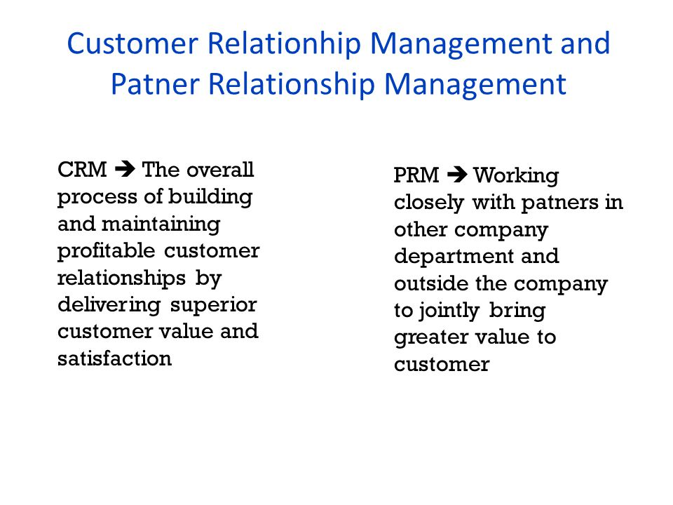 Customer Relationhip Management and Patner Relationship Management