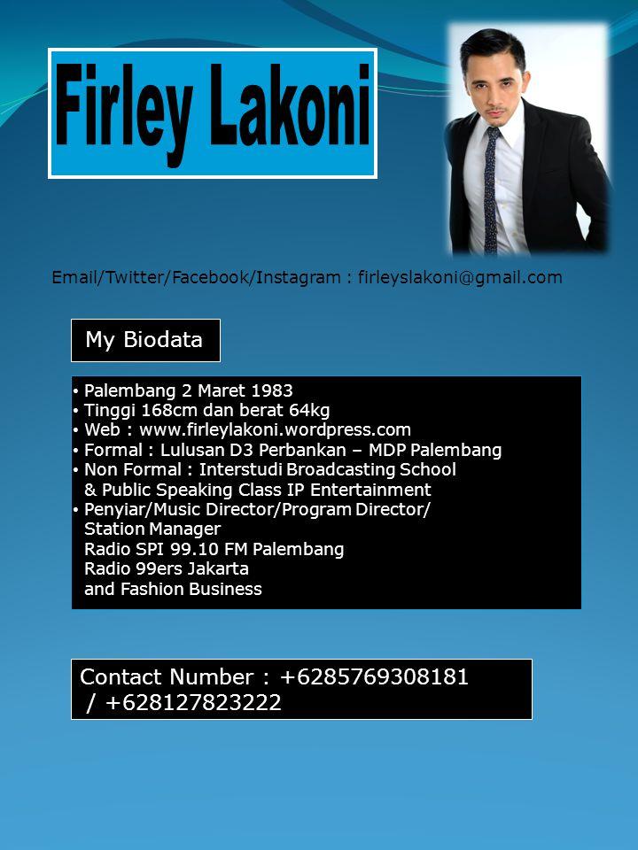 Firley Lakoni My Biodata Contact Number : +6285769308181