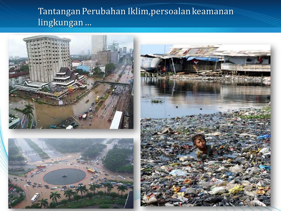 Tantangan Perubahan Iklim,persoalan keamanan lingkungan …