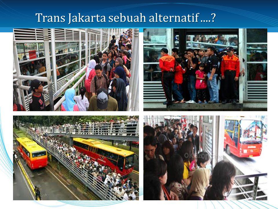 Trans Jakarta sebuah alternatif ....