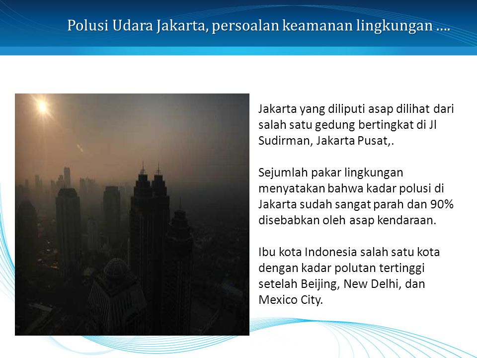 Polusi Udara Jakarta, persoalan keamanan lingkungan ….