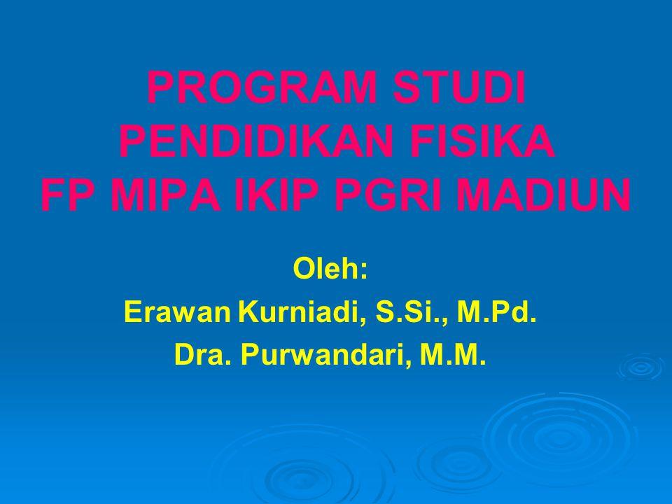PROGRAM STUDI PENDIDIKAN FISIKA FP MIPA IKIP PGRI MADIUN