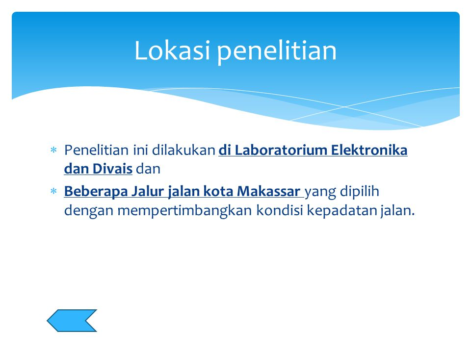 Lokasi penelitian Penelitian ini dilakukan di Laboratorium Elektronika dan Divais dan.