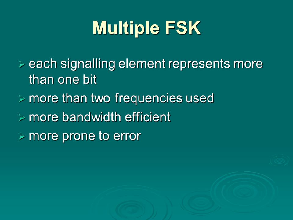 Multiple FSK each signalling element represents more than one bit