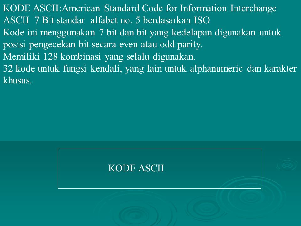 KODE ASCII:American Standard Code for Information Interchange