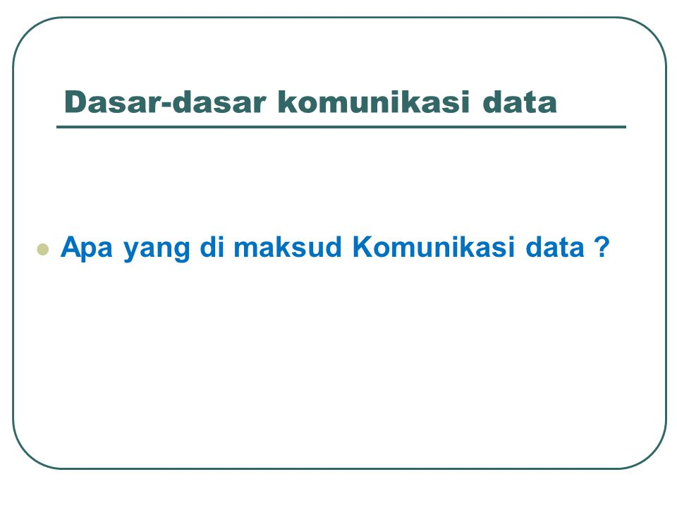 Dasar-dasar komunikasi data