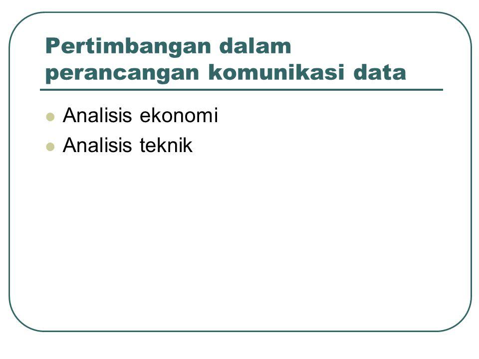 Pertimbangan dalam perancangan komunikasi data