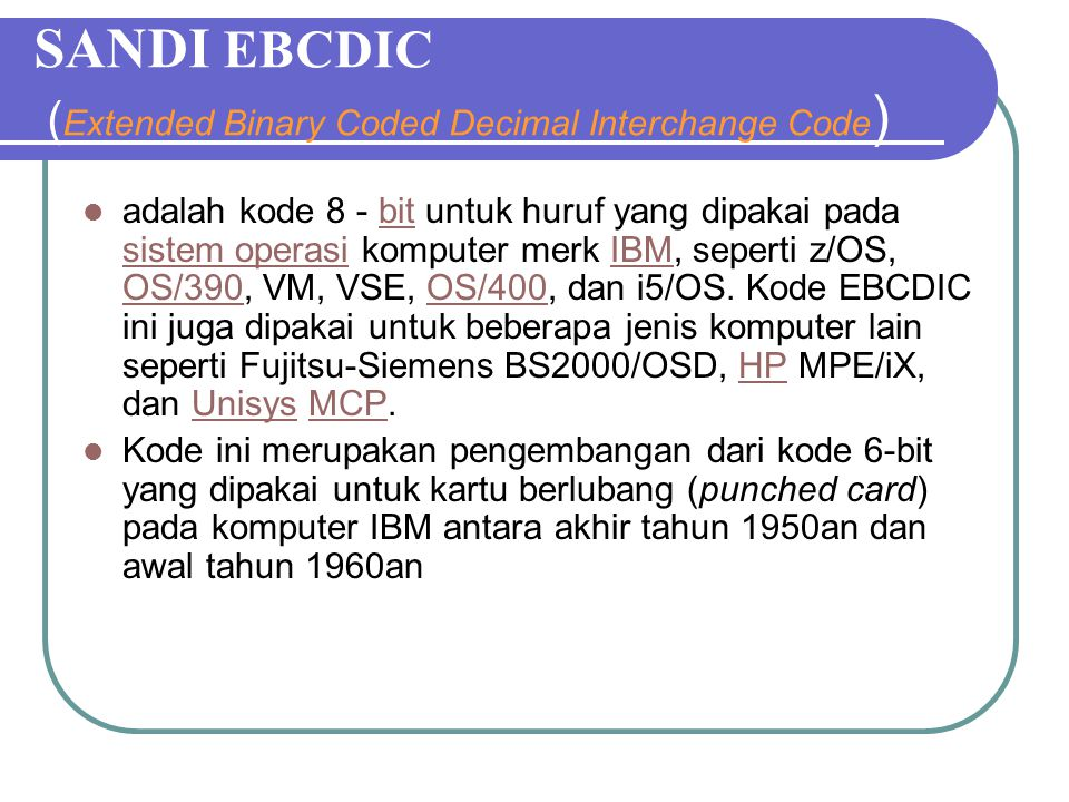SANDI EBCDIC (Extended Binary Coded Decimal Interchange Code)