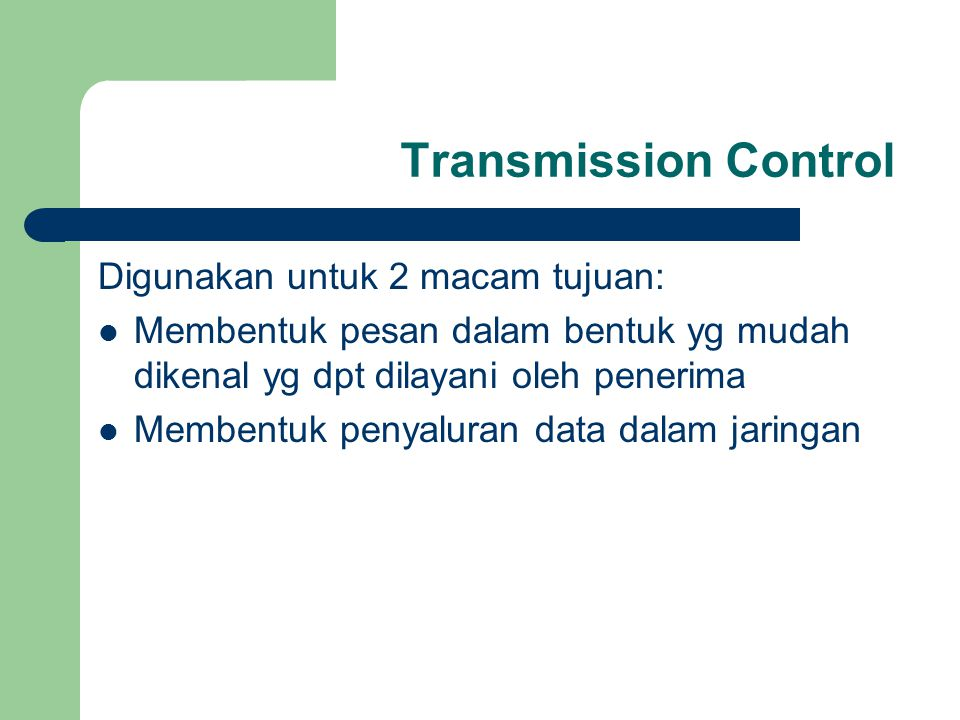Transmission Control Digunakan untuk 2 macam tujuan: