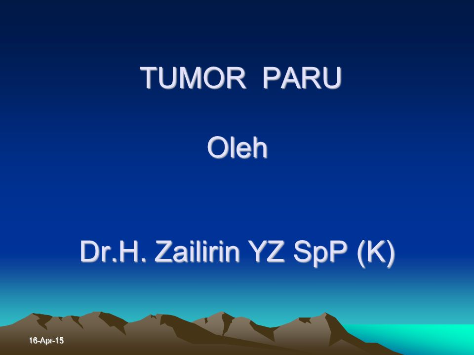 TUMOR PARU Oleh Dr.H. Zailirin YZ SpP (K)