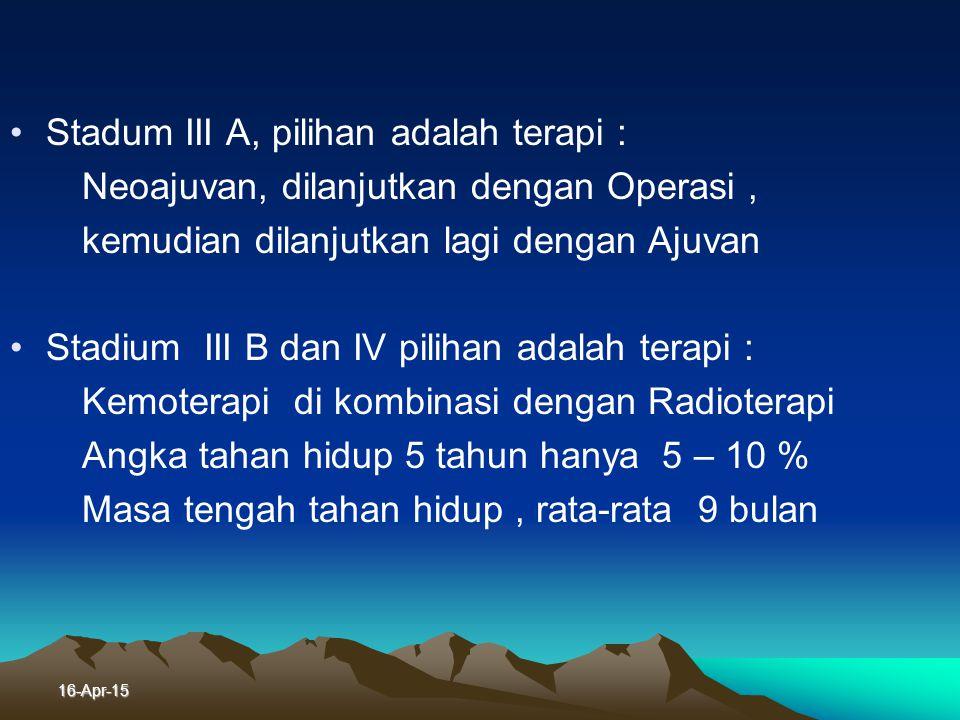 Stadum III A, pilihan adalah terapi :