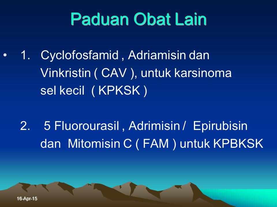 Paduan Obat Lain 1. Cyclofosfamid , Adriamisin dan