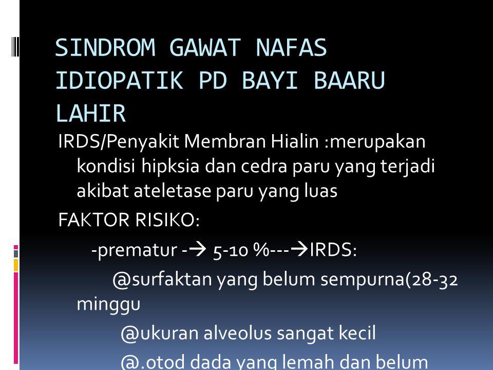 SINDROM GAWAT NAFAS IDIOPATIK PD BAYI BAARU LAHIR