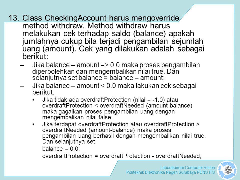 Class CheckingAccount harus mengoverride method withdraw
