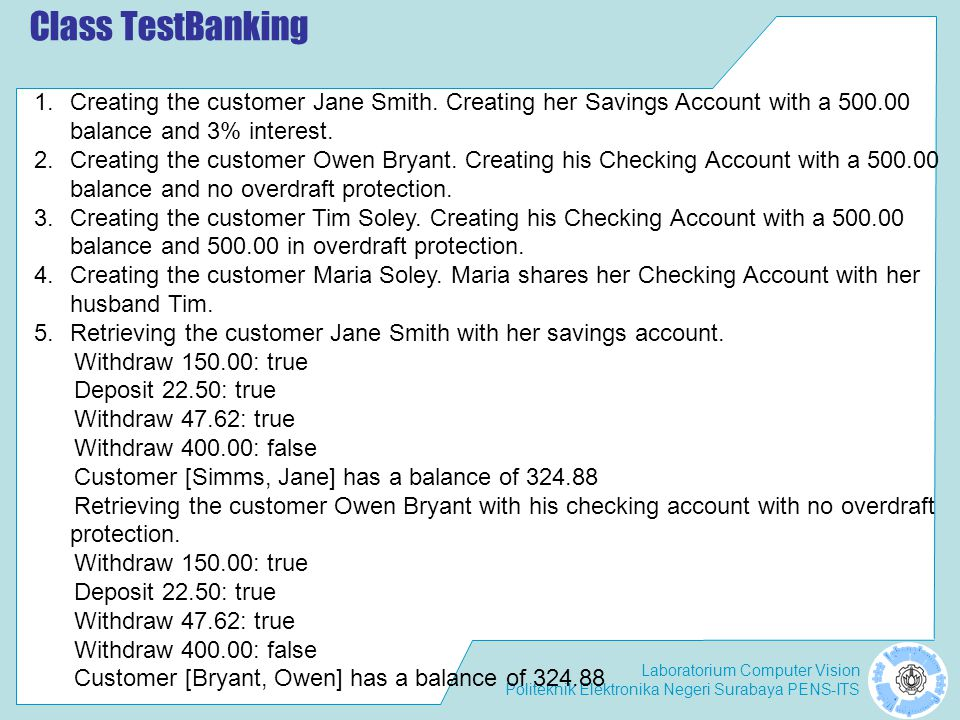 Class TestBanking Creating the customer Jane Smith. Creating her Savings Account with a 500.00 balance and 3% interest.