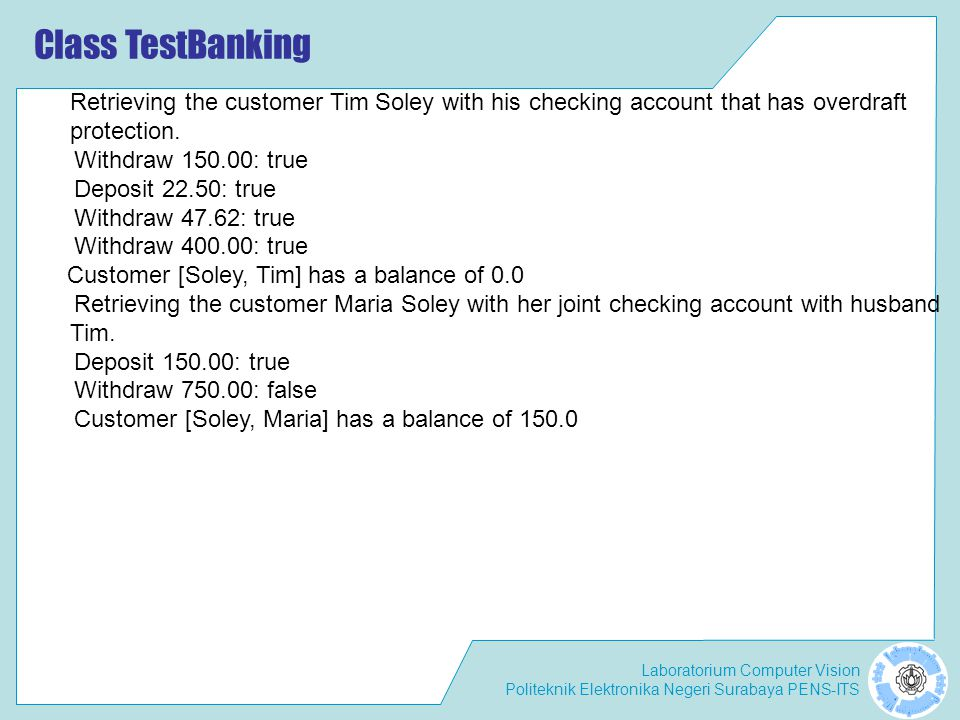 Class TestBanking Retrieving the customer Tim Soley with his checking account that has overdraft protection.