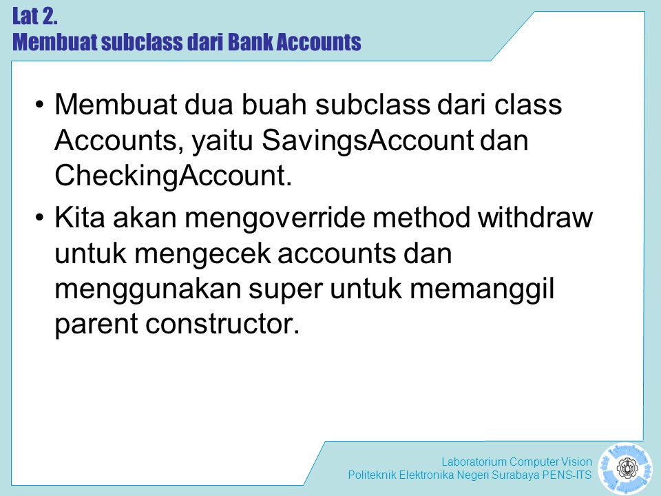 Lat 2. Membuat subclass dari Bank Accounts