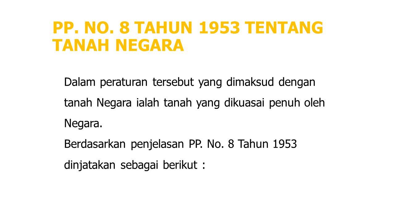 PP. NO. 8 TAHUN 1953 TENTANG TANAH NEGARA