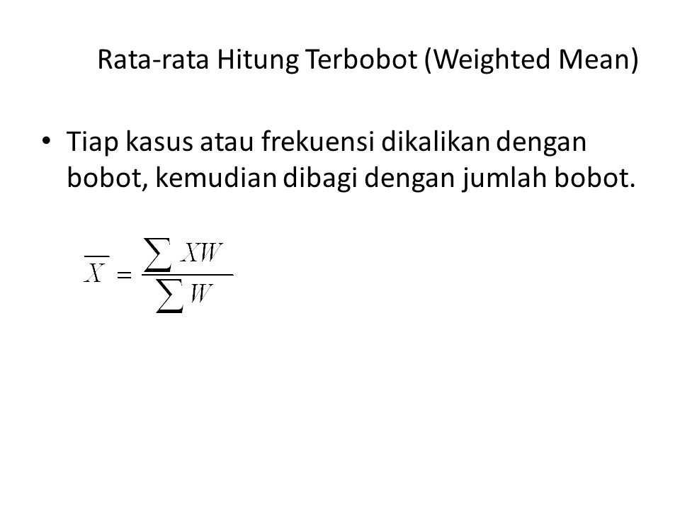 Rata-rata Hitung Terbobot (Weighted Mean)