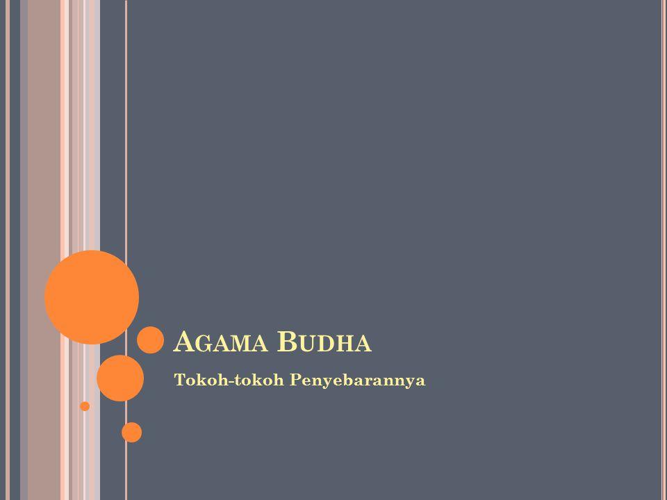 Agama Budha Tokoh-tokoh Penyebarannya