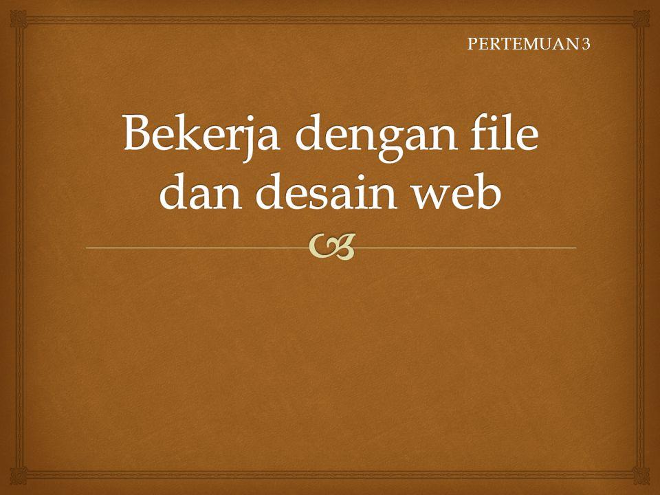 Bekerja dengan file dan desain web