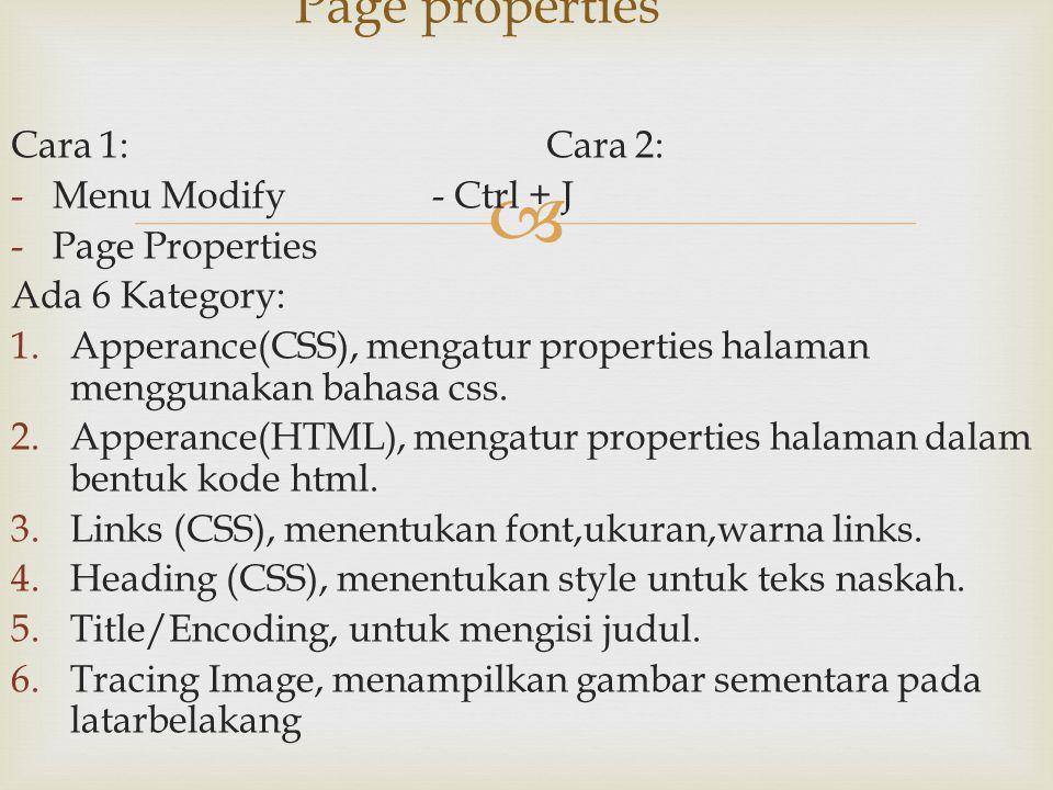 Page properties Cara 1: Cara 2: Menu Modify - Ctrl + J Page Properties