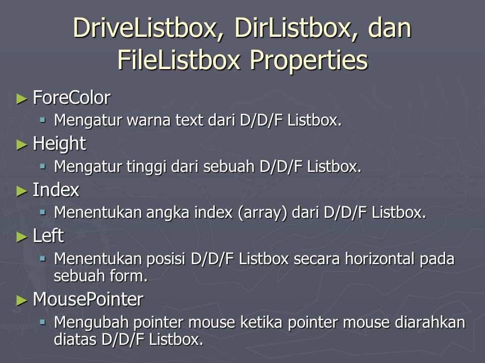 DriveListbox, DirListbox, dan FileListbox Properties